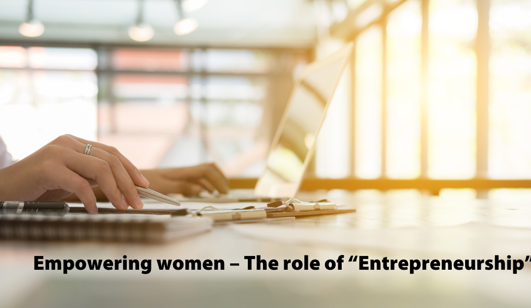 "Empowering women – The role of ""Entrepreneurship"""
